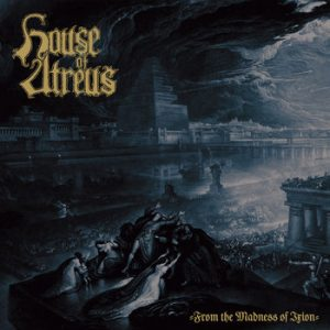 HOUSE OF ATREUS (USA) - From the Madness of Ixion CD