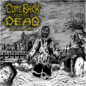 COME BACK FROM THE DEAD – 'The Coffin Earth's Entrails' CD