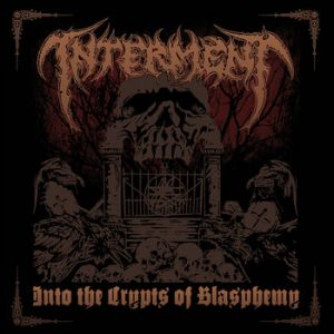 INTERMENT (Swe) – 'Into The Crypts Of Blasphemy' CD