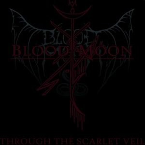 BLOOD MOON – 'Through the Scarlet Veil' D-LP Gatefold