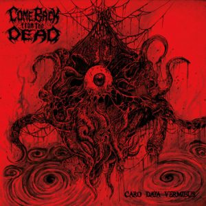 COME BACK FROM THE DEAD – 'Caro Data Vermibus' MCD Digipack