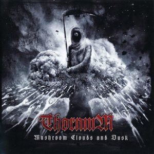 THORNIUM (Swe) – 'Mushroom Clouds and Dusk' CD