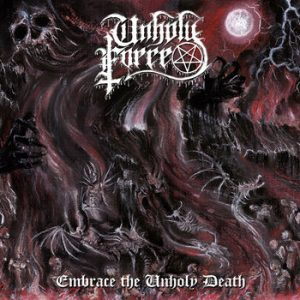 UNHOLY FORCE (Chi) – 'Embrace The Unholy Death' CD
