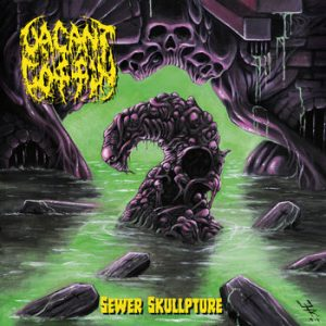 VACANT COFFIN (Fin) – 'Sewer Skullpture' CD