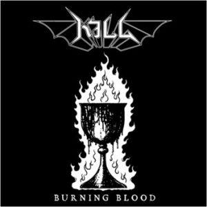 KILL (Swe) – 'Burning Blood' CD