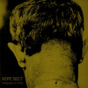 ROPE SECT (Ger) – 'Proselytes' 7'EP