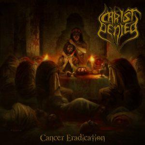 CHRIST DENIED (Spa) – 'Cancer Eradication' CD