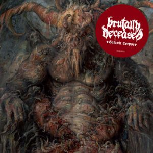 BRUTALLY DECEASED (Cz) – 'Satanic Corpse' CD Digipack