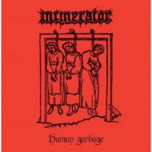 "INCINERATOR (Nl) –'Human Garbage' 7""EP"