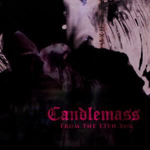 CANDLEMASS (Swe) – 'From the 13th Sun + bonus' CD