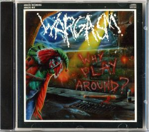 WARGASM (USA) – 'Why Play Around?' CD
