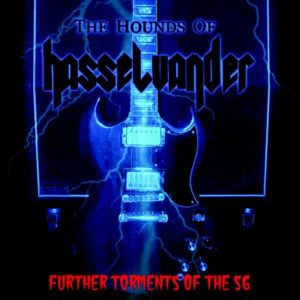 THE HOUNDS OF HASSELVANDER (USA) – 'Further Torments of the SG' MLP