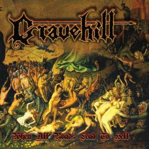 GRAVEHILL (USA) – 'When All Roads Lead to Hell' LP