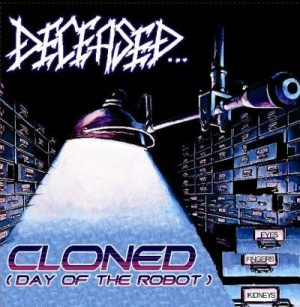 """DECEASED (USA) – 'Cloned (Day Of The Robot)' 7""""EP"""