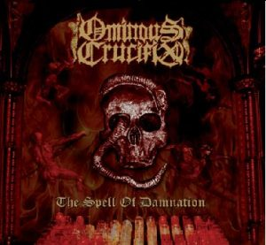 OMINOUS CRUCIFIX (Mex) – 'The Spell Of Damnation' LP