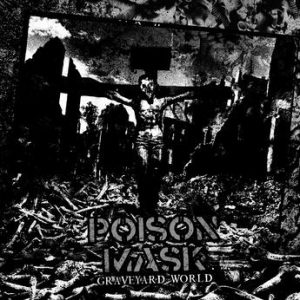 POISON MASK (Fin) – 'Graveyard World' 7'EP