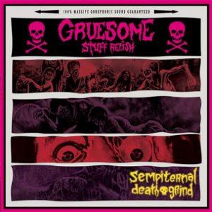 GRUESOME STUFF RELISH (Spa) – 'Sempiternal Death Grind' LP