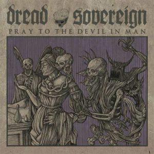 DREAD SOVEREIGN (Irl) – 'Pray For The Devil In Man' MLP