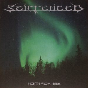 SENTENCED (Fin) – North From Here LP Gatefold (2009 edition)