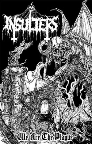 INSULTERS – 'We Are The Plague' TAPE
