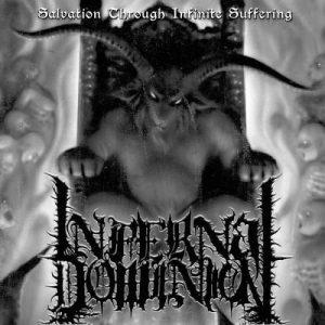 INFERNAL DOMINION (USA) – 'Salvation Through Infinite Suffering' CD