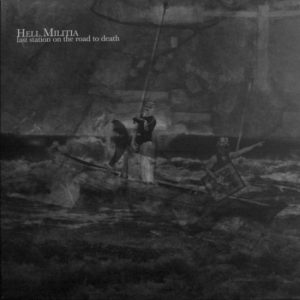 HELL MILITIA (Fr) – 'Last Station On The Road To Death' LP