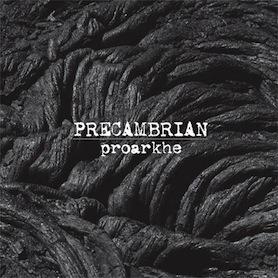"""PRECAMBRIAN (Ukr) – 'Proarkhe' 7""""EP"""