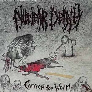 NUCLEAR DEATH (USA) – 'Carrion for Worm + bonus' CD