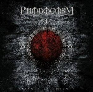 PHOBOCOSM (Can) – 'Bringer of Drought' LP Gatefold