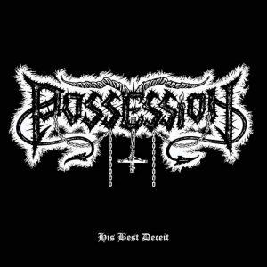 POSSESSION (Bel) – 'His Best Deceit' MLP