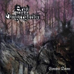 "DEAD CONGREGATION (Gr) – 'Sombre Doom' 12""EP + Poster"
