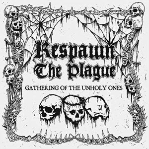 """RESPAWN THE PLAGUE (Gr) – 'Gathering Of The Unholy Ones' 7""""EP"""