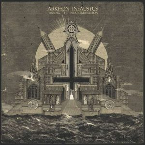 ARKHON INFAUSTUS (Fra) – 'Passing the Nekromanteion' LP Gatefold