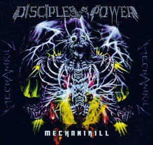 DISCIPLES OF POWER (Can) – 'Mechanikill' CD Digipack