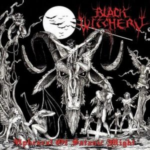 BLACK WITCHERY (USA) – 'Upheaval of Satanic Might' CD