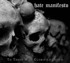 HATE MANIFESTO (Gr) – 'To Those Who Glorified Death' CD Digipack