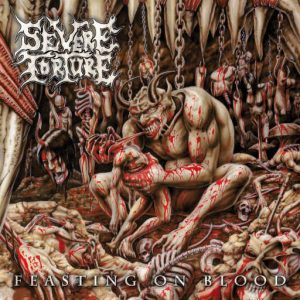 SEVERE TORTURE (Nl) – 'Feasting on Blood' LP