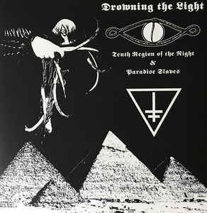 DROWNING THE LIGHT (OZ) - Tenth Region of the Night / Paradise Slaves LP Gatefold