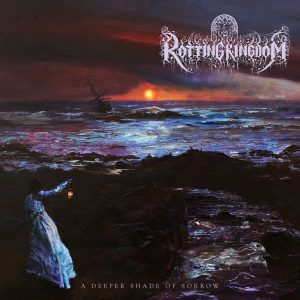 ROTTING KINGDOM (USA) – 'A Deeper Shade of Sorrow' LP