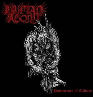 HUMAN AGONY (Can) – 'Putrescence of Calvary' LP