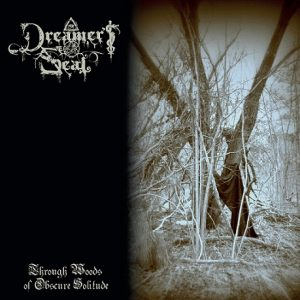 DREAMER'S SEAL (Gr) – 'Through Woods of Obscure Solitude' MLP