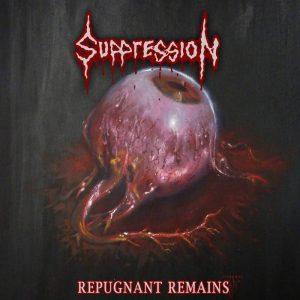 SUPPRESSION (Chi) – 'Repugnant Remains' MCD