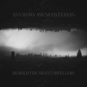 AVERSIO HUMANITATIS – 'Behold the Silent Dwellers' CD Digipack