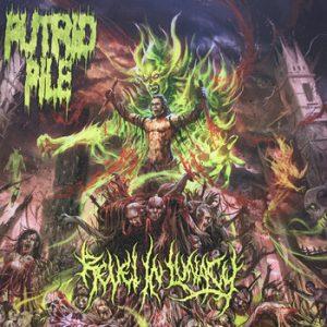 PUTRID PILE (USA) - Revel In Lunacy CD