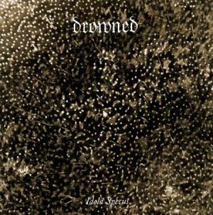 DROWNED (Ger) – 'Idola Specus' LP