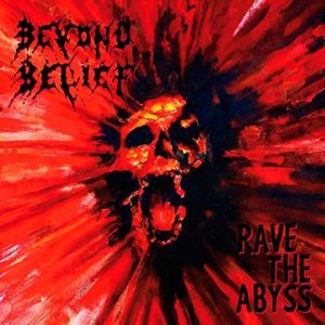 BEYOND BELIEF (Nl) – 'Rave the Abyss' CD Digipack