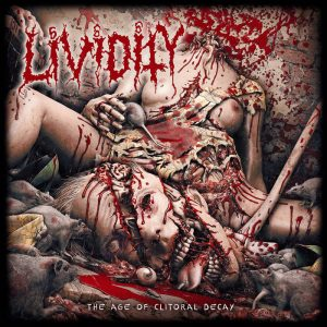 LIVIDITY (USA) - The Age Of Clitoral Decay CD