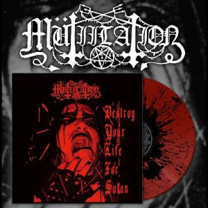 "MUTIILATION (Fra) – 'Destroy Your Life for Satan' 10""MLP (Splatter vinyl)"