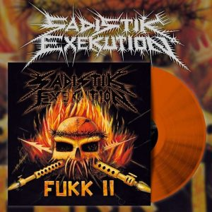 SADISTIK EXEKUTION (Aus) – 'Fukk II' LP Gatefold (Orange vinyl)