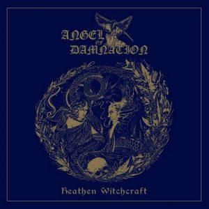 ANGEL OF DAMNATION (Ger) - Heathen Witchcraft CD